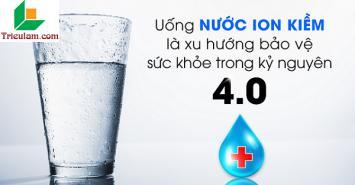 Nước ion kiềm – xu hướng bảo vệ sức khỏe